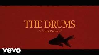 The Drums - I Can't Pretend