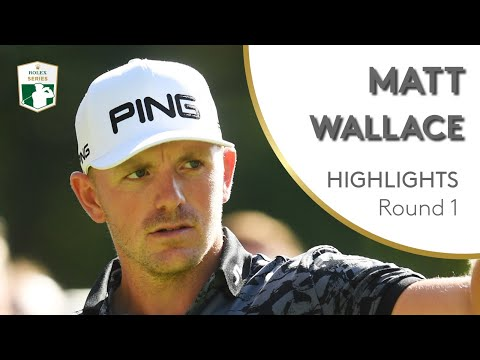 Matt Wallace Highlights | Round 1 | 2019 BMW PGA Championship
