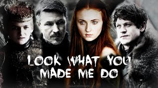 Sansa/Joffrey/Ramsay/Littlefinger - Look What You Made Me Do