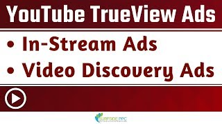 YouTube TrueView Ads Explained - YouTube TrueView In-Stream Ads and Video Discovery Ads
