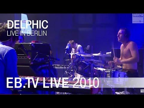 Delphic - Remain (Live @ Berlin, 2010)