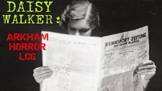 Daisy Walker: Know Your Investigator, Ep. 3 - Arkham Horror LCG