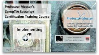 Implementing PKI - CompTIA Security+ SY0-301: 6.4