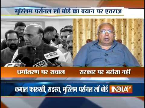 Muslim Law Board chief unhappy over HM Rajnath Singh's statement over conversion