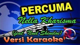 PERCUMA -  Nella Kharisma Ft. Nuel Shineloe (Karaoke Tanpa Vocal)