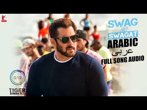 Arbic: Swag Se Swagat- Full Song Audio | Tiger Zinda Hai | Rabih | Brigitte | Vishal And Shekar Vide