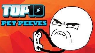 Top 10 Gamer Pet Peeves