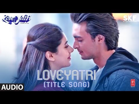 Loveyatri Title Song (Full Audio) | Aayush Sharma | Warina Hussain | Divya Kumar