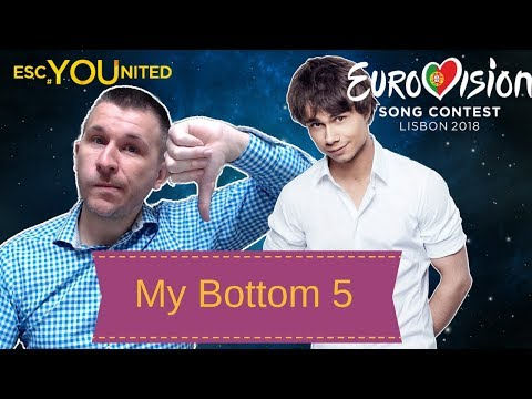 Eurovision 2018: My Bottom 5 songs (Reaction & Analysis)