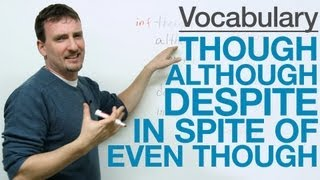Vocabulary - though, although, even though, despite, in spite of