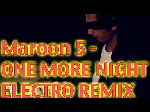 Maroon 5 - One More Night MetroGnome Remix