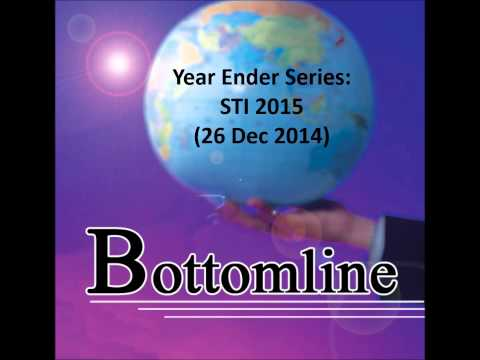 938LIVE Bottomline - Year Ender Series: STI 2015 (26 Dec 2014)