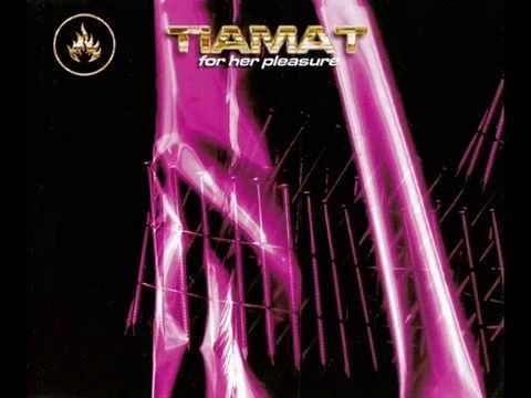 Tiamat - For Her Pleasure