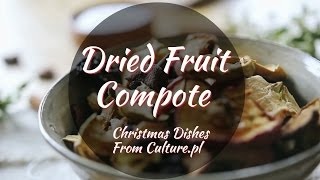 The 12 Dishes of Polish Christmas: Dried Fruit Compote