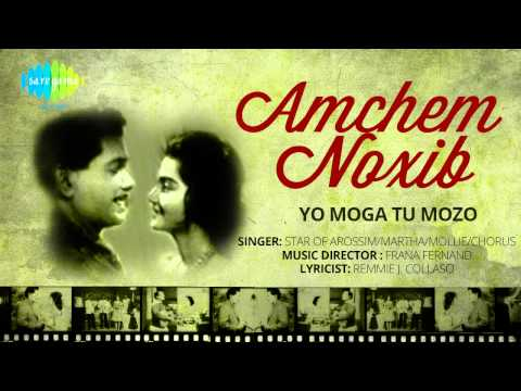 Amchem Noxib | Yo Moga Tu Mozo | Konkani Movie Song | Star Of Arossim   Martha   Mollie video