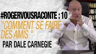 #RogerVousRaconte Ep. 10 : Comment Se Faire Des Amis De Dale Carnegie