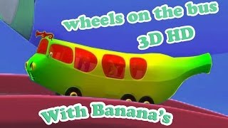 The Wheels on the Bus Go Round || 3D Banana Version || Popular Rhymes