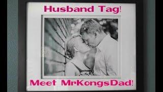 Husband Tag: Meet MrKongsDad! 1,000th Video!!!!