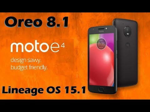 How to Install Android Oreo 8.1 in  MOTOROLA MOTO E4 (Lineage OS 15.1) Install and Review
