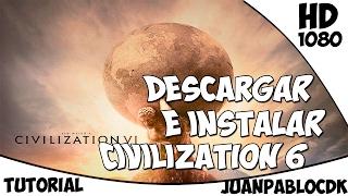 COMO DESCARGAR E INSTALAR CIVILIZATION VI FULL EN ESPAÑOL 2017