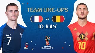 LINEUPS – FRANCE v BELGIUM - MATCH 61 @ 2018 FIFA World Cup™