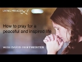 A Course in Miracles - How to Pray for a Peaceful and Inspired Life - David Hoffmeister ACIM