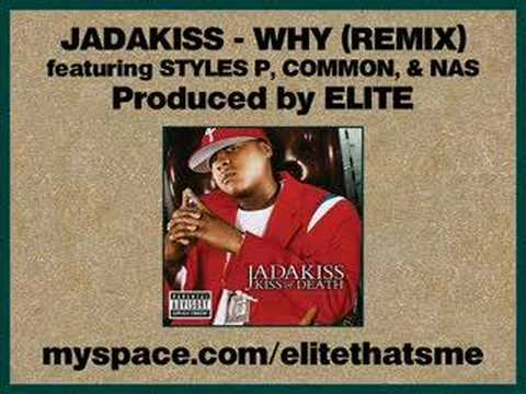 Jadakiss - Why (Remix) feat. Styles P, Common, & Nas