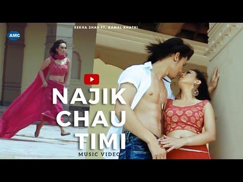 Najik Chhau Timi...(Rekha Shah Feat. Kamal Khatri) | new nepali...
