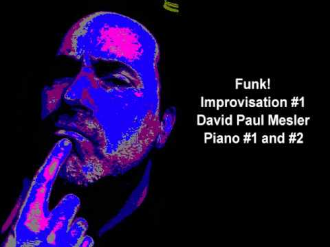 Funk! Session, Improvisation #1 -- David Paul Mesler (piano duo)