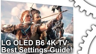 LG B6 OLED 4K TV: Best Picture Settings For Gaming, HDR and Media