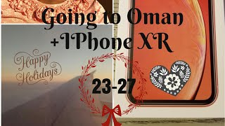 GOING TO OMAN +IPHONE XR|Vlogmas Day 23-27