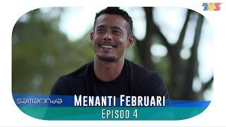 Samarinda   Menanti Februari   Episode 4