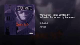 Watch X-raided Wanna Get High video
