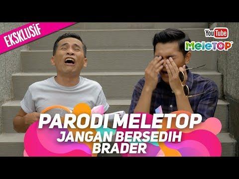 download lagu Jangan bersedih brader | Parodi MeleTOP Eksklusif | Bell Ngasri, Eyya gratis