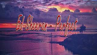 Ed Sheeran - Perfect (Reggae Riddim)