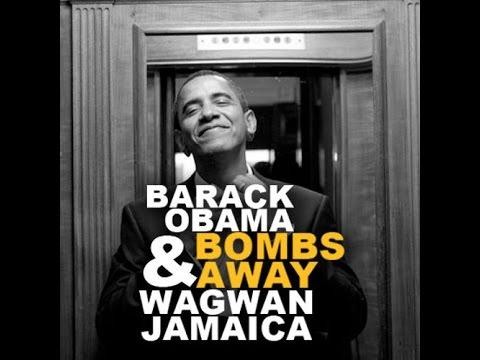 Barack Obama & Bombs Away - Wagwan Jamaica (Edit  Selektor Krlitox)