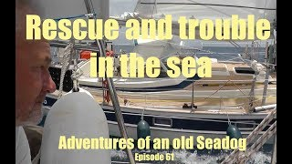 Rescue and trouble in the sea.  Adventures of an old Seadog ep,61