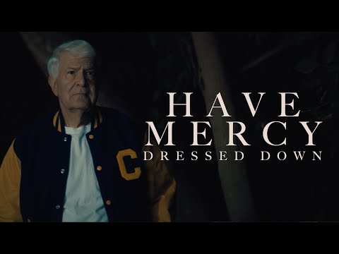 Have Mercy - Dressed Down (Official Music Video)