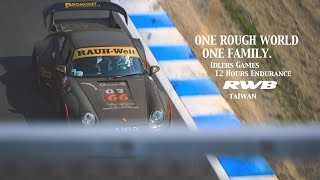 One Rough World, One Family | RWB Taiwan X idlers Games 12 Hours Endurance