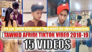 Tawhid Afridi 15 Musically Or TikTok Video 2018-19