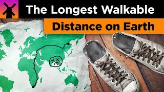 What's the Longest Walk-able Distance on Earth?