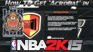 How To Get Acrobat in NBA 2K16 MyCareer