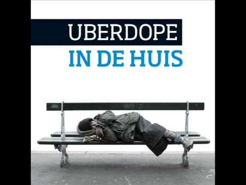 Uberdope - In De Huis (snippet door MixMonster Menno)
