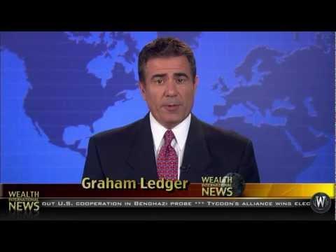 Wealth International News, with EMMY Award Winning News Anchor, Graham Ledger