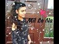 Dance on : Mil Lo Na || Guri ft. Sukhe || Jaani || Satti Dhillon