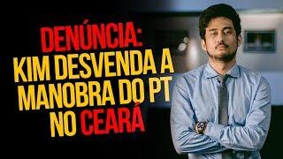 Denúncia: Kim desvenda a manobra do PT no Ceará | por Kim Kataguiri