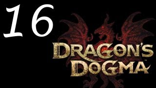 Dragon's Dogma Walkthrough - Part 16 HD Gameplay Dragons Dogma DD PS3 XBOX 360