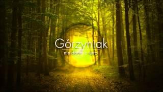 Górzyniak - Nie dbam o jutro