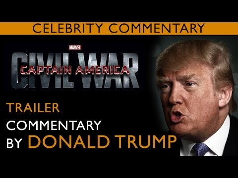 Celebrity Commentary: CAPTAIN AMERICAN: CIVIL WAR with DONALD TRUMP