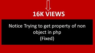 Notice Trying to get property of non object in php: (Fixed)